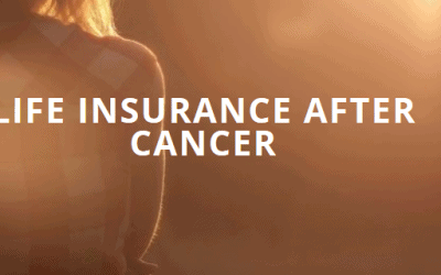Life Insurance After Cancer