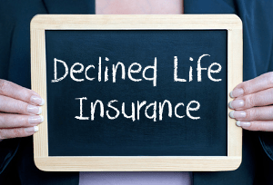 Declined Life Insurance?