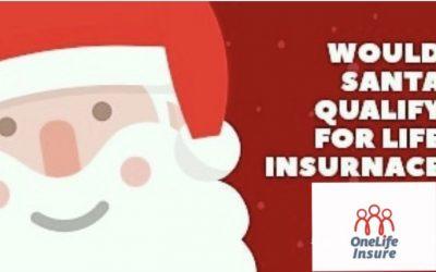 Can Santa get Life Insurance?